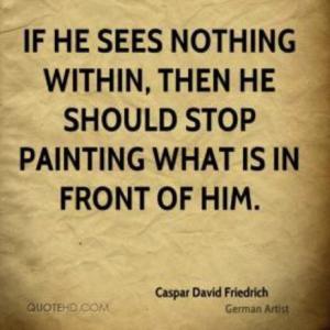 Citation du peintre Caspar David Friedrich